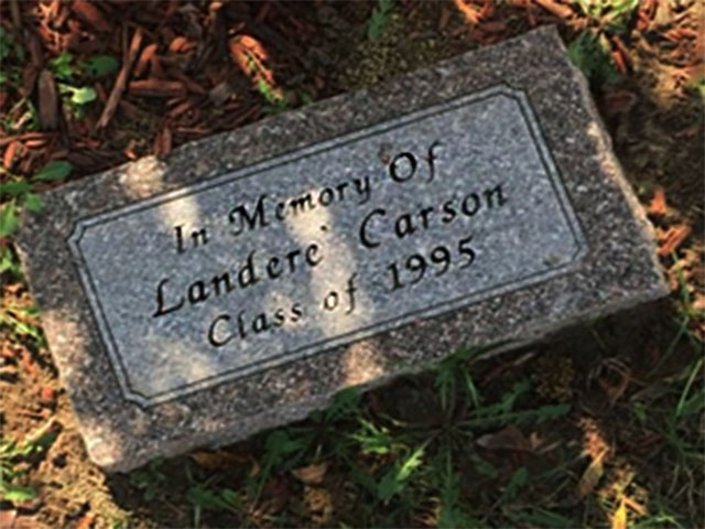 Landere Carson, a member of the Class of 1995 was known by classmates for his talent on both the football field and basketball court.  After his 2004 death, he was honored with a memorial at his alma mater.