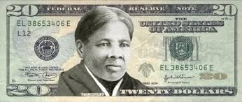 Harriet Tubman on the 20 dollar bill… sooner or later